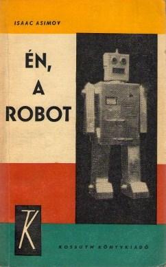 Isaac Asimov - Én, a robot (1966)